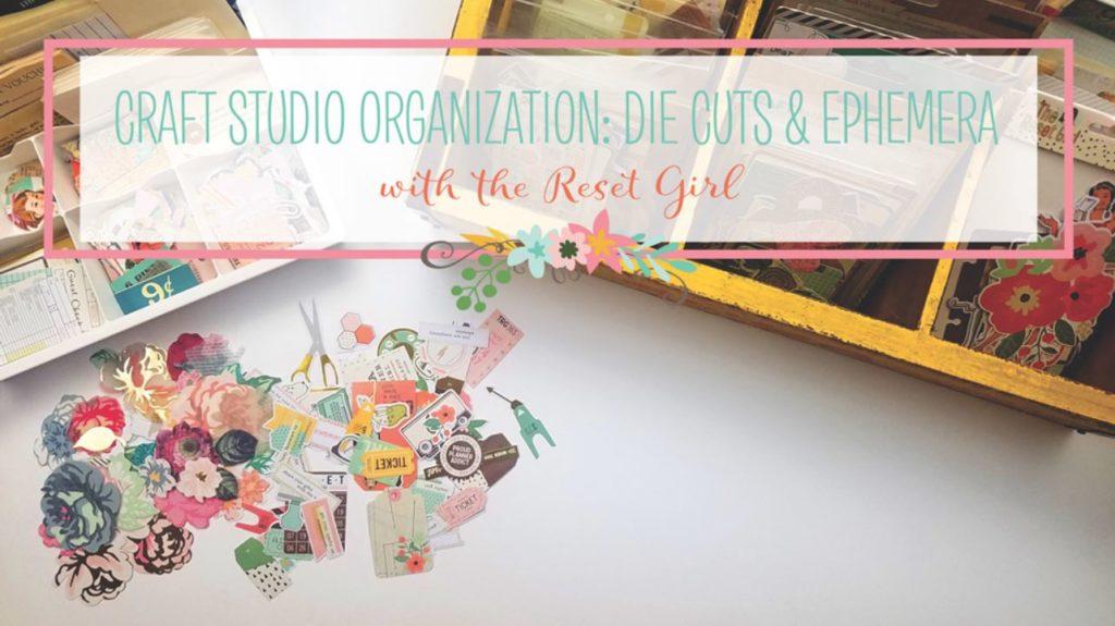 YouTube Video – Craft Studio Organization: Die Cuts & Ephemera
