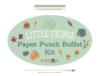 Paper Punch Buffet Kit >> The Little Things