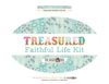 Faithful Life Kit >> Treasured