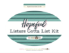Listers Gotta List Kit >> Hopeful