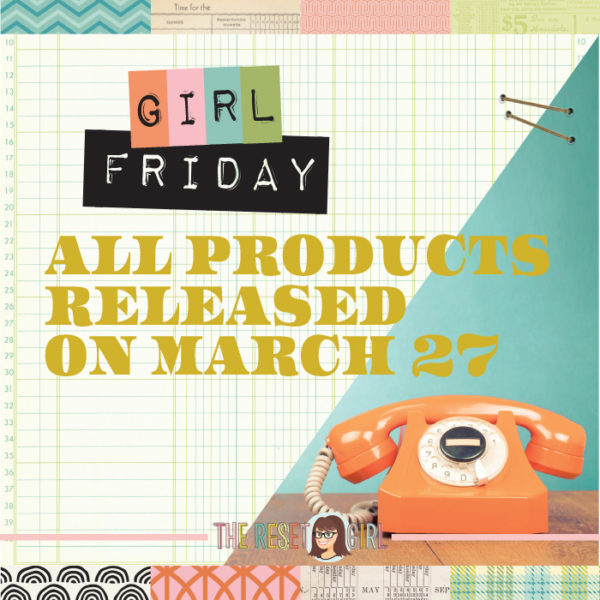 Girl Friday - All Products from 3/27/2019