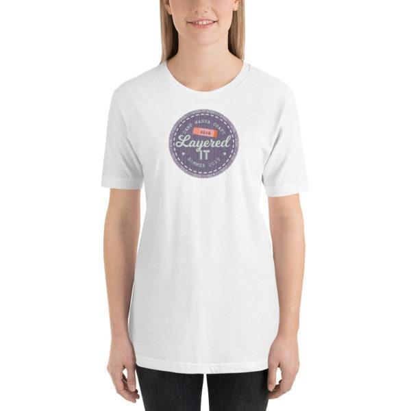 Layered It Badge Short-Sleeve Unisex T-Shirt