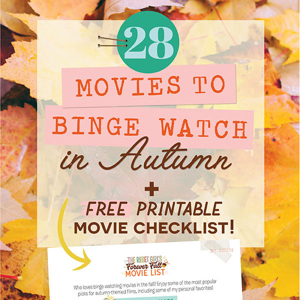 28 Autumn-ish Movies Watchlist + Free Printable Checklist!